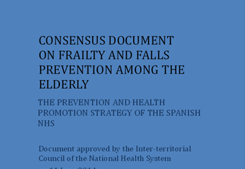 Consensus document on frailty and falls prevention among the elderly (The Prevention and health promotion strategy of the Spanish NHS – Ministry of Health, Social Services and Equality 2014, English)